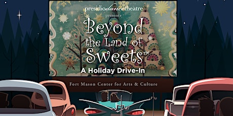 Beyond The Land Of Sweets: A Holiday Drive-In tickets