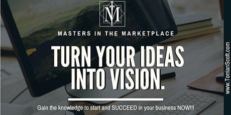 Masters In The Marketplace | Turn Ideas Into Vision tickets