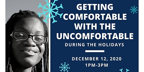 Getting Comfortable with the Uncomfortable During the Holidays tickets