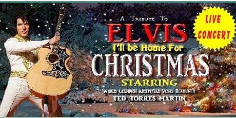 """Tribute Elvis """" I'll Be Home For  Christmas tickets"""