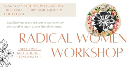 Radical Women - Self Love, Sisterhood & Sensuality - Gold Coast tickets