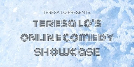 Teresa Lo's Online Comedy Showcase (12.12.20) tickets