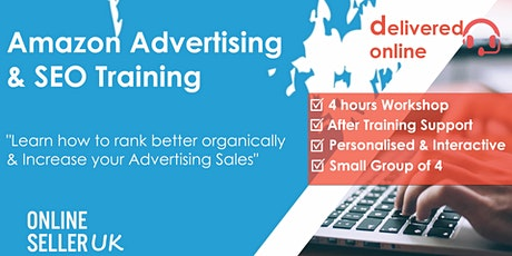 [REMOTE / ONLINE ] Amazon Advertising (PPC) and SEO Training Course tickets