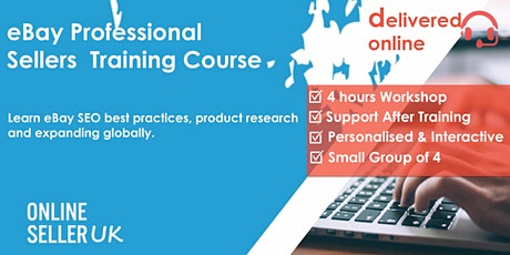 [REMOTE / ONLINE] eBay Training Course for Professional Sellers tickets