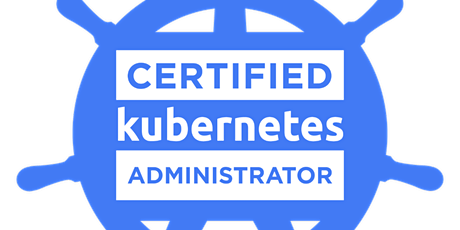CERTIFIED KUBERNETES ADMINISTRATOR (CKA) TRAINING tickets