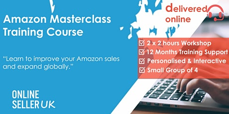 [REMOTE / ONLINE ] Amazon Masterclass Training Course tickets