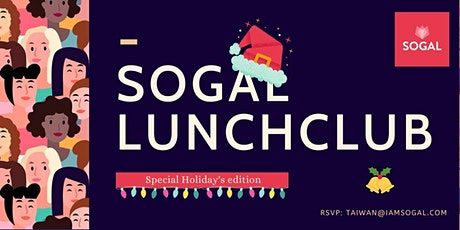 *HOLIDAY EDITION* SoGal LunchClub [SoGal Taiwan] tickets