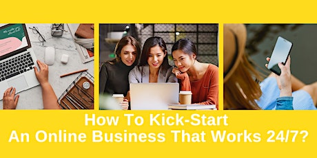 [Webinar] How To Start An Online Business That Works 24*7 (KL) tickets
