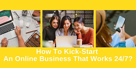 [Webinar] How To Start An Online Business That Works 24/7 (Bru) tickets
