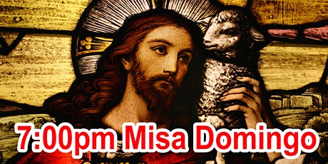 7:00pm Misa Dominical (ESTACIONAMIENTO DE LA ESCUELA) tickets