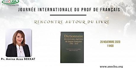 """Pr. Amina BEKKAT """"Dictionnaire des écrivains algériens de langue française"""" billets"""