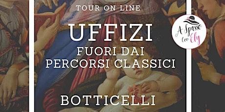 Uffizi - Fuori dai Percorsi Classici - BOTTICELLI biglietti