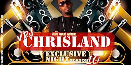 VDJ CHRISLAND EXCLUSIVE NIGHT - SEASON 10 tickets