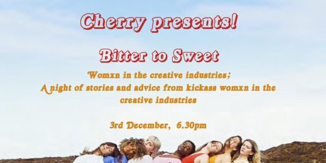 Cherry Presents Bitter to Sweet: Creative Womxn in the Industry Part 2 tickets