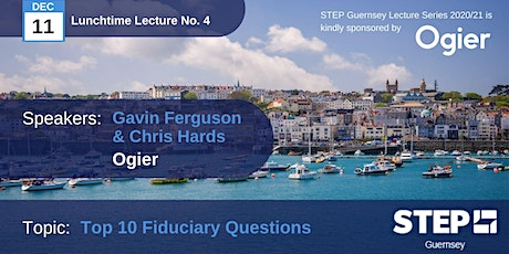 STEP Lunchtime Lecture No.4: Top 10 Fiduciary Questions, 2020 tickets