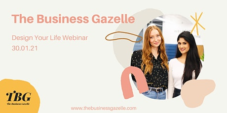 The Business Gazelle Webinar: Design your life tickets
