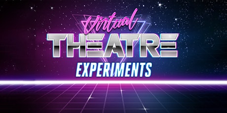 Late Showing:  Virtual Theatre Experiments tickets