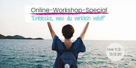 """Online Workshop Special """"Entdecke, was du wirklich willst!"""" Tickets"""