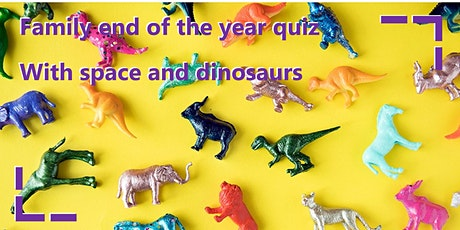 Family End of Year Quiz with Dinosaurs and Space! tickets