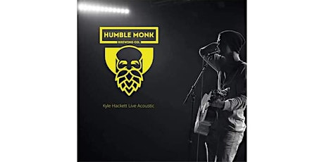 Kyle Hackett (Solo) At Humble Monk Brewing tickets