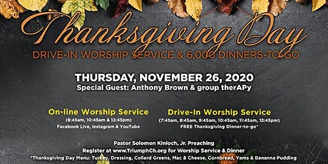 TRIUMPH CHURCH's THANKSGIVING DAY DRIVE-IN WORSHIP SERVICES & DINNER TO-GO tickets