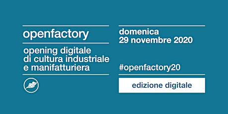 Open Factory 2020: opening digitale di cultura industriale e manifatturiera biglietti