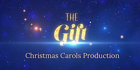 Christmas Carols Production - The Gift tickets