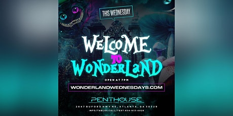 THIS WEDNESDAY :: WELCOME TO WONDERLAND  AT PENTHOUSE RESTAURANT & LOUNGE tickets