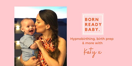 BORN READY BABY. March Hypnobirthing Group Course Deposit tickets