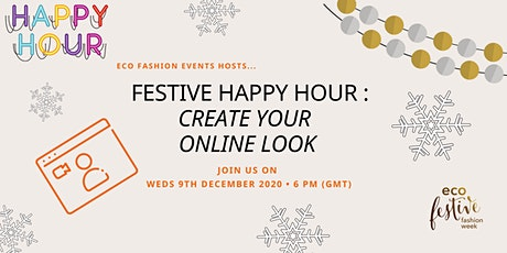 Festive Happy Hour : Create your online look! tickets