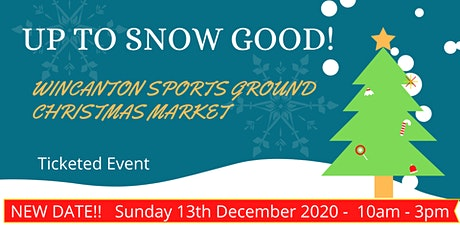 Up To Snow Good Christmas Market - Wincanton Sports Ground tickets