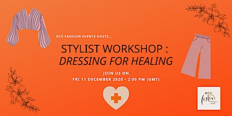 Stylist workshop : Dressing for healing tickets