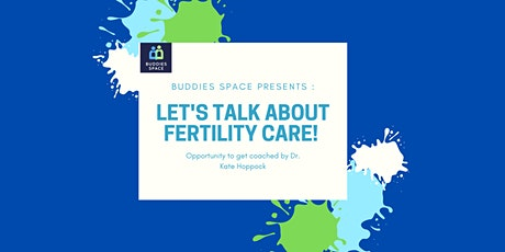 Let's talk about Fertility care during covid 19 tickets
