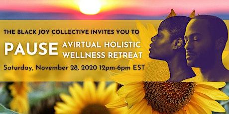 PAUSE: A Virtual Half-Day Holistic Wellness Retreat tickets
