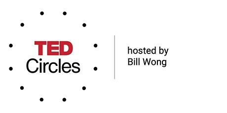 TED Circles by Bill Wong- The Art of Taking Action tickets