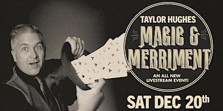 Magic & Merriment w/ Taylor Hughes tickets