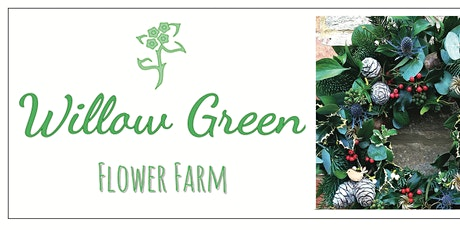 Wreath Making with Juliet from Willow Green Flower Farm tickets