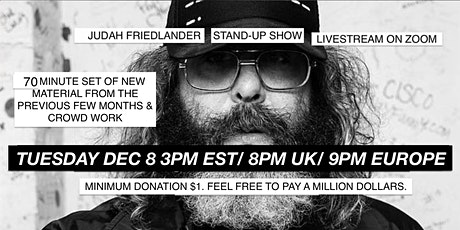 Judah Friedlander Tues Dec 8 3pm EST/8pm UK/9pm Europe tickets