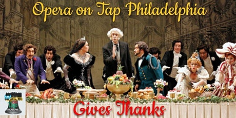 Opera on Tap Philadelphia Gives Thanks tickets