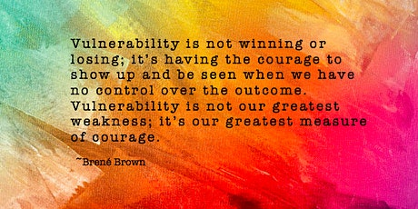 Vulnerability as an essential strength and the key to better relationships. tickets