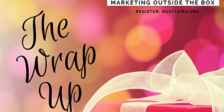 Marketing Outside the Box: The Wrap Up tickets