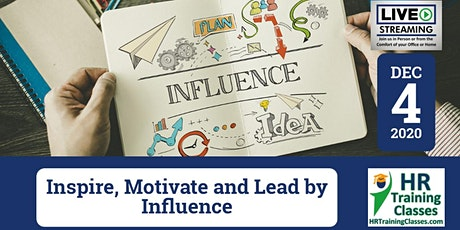 Inspire, Motivate and Lead by Influence (Starts 12/4/2020) tickets