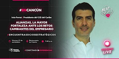 BeatNight Cacún con Iván Ferrat | Evento presencial boletos