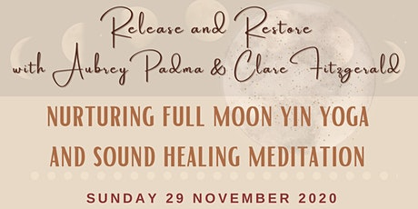 ✨ONLINE✨Full Moon Release and Restore~ Yin Yoga + Sound Healing Meditation✨ tickets