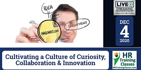 Cultivating a Culture of Curiosity, Collaboration & Innovation (12/4/2020) tickets