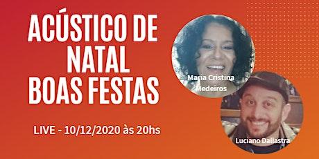ACÚSTICO DE NATAL - BOAS FESTAS ingressos