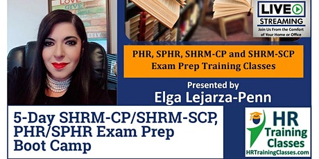 5-Day PHR/SPHR/SHRM-CP/SHRM-SCP Exam Prep Boot Camp (Starts 12/7/2020) tickets