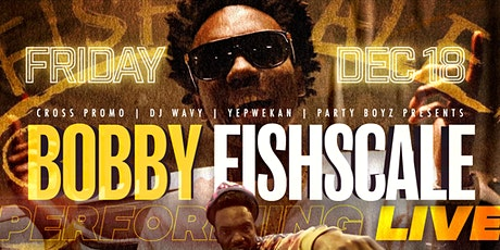BOBBY FISHSCALE LIVE AT BAJAS tickets