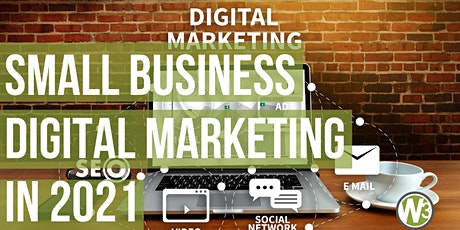 Small Business Digital Marketing in 2021 (Web and Beyond Webinars) tickets