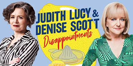 Judith Lucy & Denise Scott - Disappointments - SEASON PASS tickets